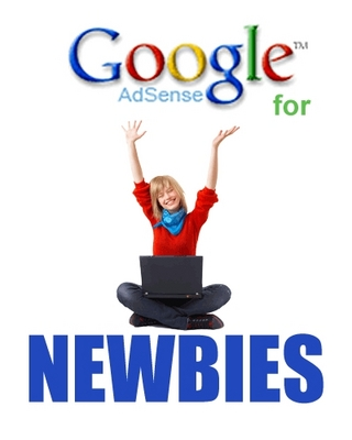 Product picture Google AdSense for Newbies-Create A Massive AutoPilot Income