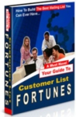 Product picture Customer List Fortunes-How You Can Build Gold Mine On-line
